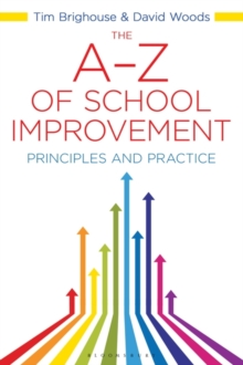 The A-Z of School Improvement : Principles and Practice, Paperback Book