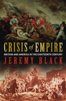 Crisis of Empire : Britain and America in the Eighteenth Century, PDF eBook