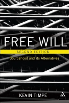 Free Will 2nd edition : Sourcehood and its Alternatives, Paperback Book