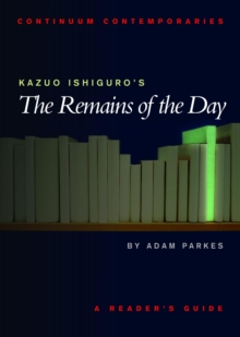 Kazuo Ishiguro's The Remains of the Day : A Reader's Guide, PDF eBook