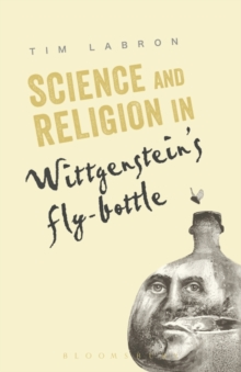 Science and Religion in Wittgenstein's Fly-Bottle, Paperback Book
