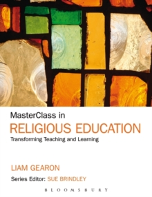 MasterClass in Religious Education : Transforming Teaching and Learning, Paperback / softback Book