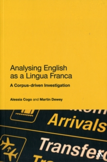 Analyzing English as a Lingua Franca : A Corpus-driven Investigation, Paperback Book