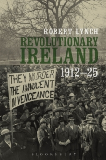 Revolutionary Ireland, 1912-25, Paperback Book