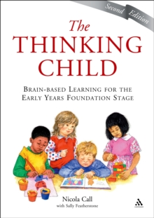 The Thinking Child : Brain-based learning for the early years foundation stage, PDF eBook