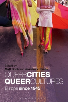 Queer Cities, Queer Cultures : Europe since 1945, Paperback Book