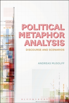 Political Metaphor Analysis : Discourse and Scenarios, Paperback Book