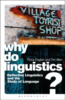 Why Do Linguistics? : Reflective Linguistics and the Study of Language, Paperback Book