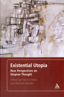 Existential Utopia : New Perspectives on Utopian Thought, Paperback Book