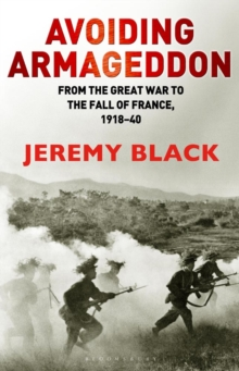 Avoiding Armageddon : From the Great War to the Fall of France, 1918-40, EPUB eBook