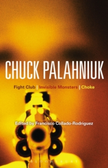 Chuck Palahniuk : Fight Club, Invisible Monsters, Choke, Paperback / softback Book