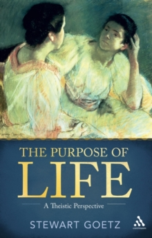 The Purpose of Life : A Theistic Perspective, Paperback Book