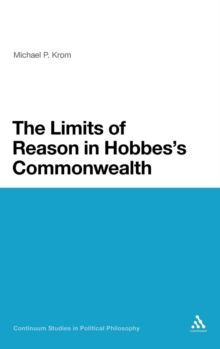 The Limits of Reason in Hobbes's Commonwealth, Hardback Book