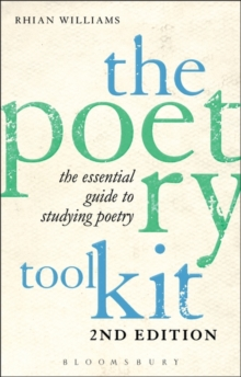 The Poetry Toolkit: The Essential Guide to Studying Poetry : 2nd Edition, Paperback Book