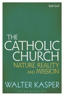 The Catholic Church : Nature, Reality and Mission, Paperback Book