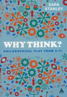 Why Think? : Philosophical Play from 3-11, Paperback / softback Book