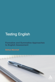 Testing English : Formative and Summative Approaches to English Assessment, Paperback Book