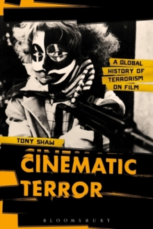 Cinematic Terror : A Global History of Terrorism on Film, Paperback Book