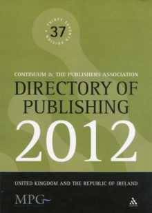 Directory of Publishing 2012 : United Kingdom and the Republic of Ireland, Paperback Book