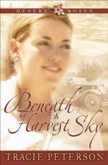 Beneath a Harvest Sky (Desert Roses Book #3), EPUB eBook