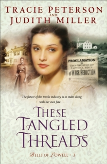These Tangled Threads (Bells of Lowell Book #3), EPUB eBook