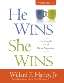 He Wins, She Wins Workbook : Practicing the Art of Marital Negotiation, EPUB eBook