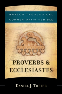 Proverbs & Ecclesiastes (Brazos Theological Commentary on the Bible), EPUB eBook