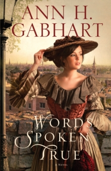 Words Spoken True : A Novel, EPUB eBook