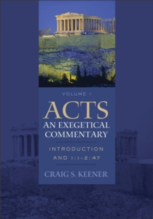 Acts: An Exegetical Commentary : Volume 1 : Introduction and 1:1-247, EPUB eBook