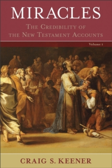 Miracles : 2 volumes : The Credibility of the New Testament Accounts, EPUB eBook