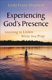Experiencing God's Presence : Learning to Listen While You Pray, EPUB eBook
