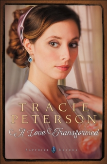 A Love Transformed (Sapphire Brides Book #3), EPUB eBook