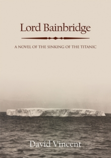Lord Bainbridge : A Novel of the Sinking of the Titanic, EPUB eBook