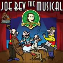 Joe Bev the Musical, eAudiobook MP3 eaudioBook