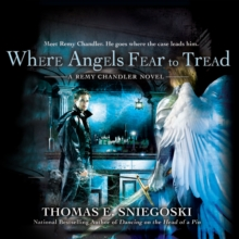 Where Angels Fear to Tread : A Remy Chandler Novel, eAudiobook MP3 eaudioBook