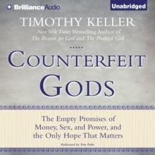 Counterfeit Gods : The Empty Promises of Money, Sex, and Power, and the Only Hope that Matters, eAudiobook MP3 eaudioBook