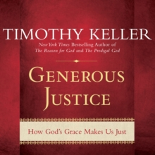 Generous Justice : How God's Grace Makes Us Just, eAudiobook MP3 eaudioBook