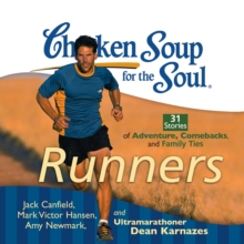Chicken Soup for the Soul: Runners - 31 Stories of Adventure, Comebacks, and Family Ties, eAudiobook MP3 eaudioBook