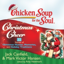Chicken Soup for the Soul: Christmas Cheer - 32 Stories of Christmas Humor, Memories, and Holiday Traditions, eAudiobook MP3 eaudioBook