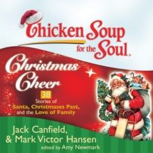 Chicken Soup for the Soul: Christmas Cheer - 38 Stories of Santa, Christmases Past, and the Love of Family, eAudiobook MP3 eaudioBook
