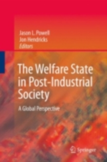 The Welfare State in Post-Industrial Society : A Global Perspective, PDF eBook