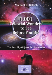 1,001 Celestial Wonders to See Before You Die : The Best Sky Objects for Star Gazers, Paperback / softback Book