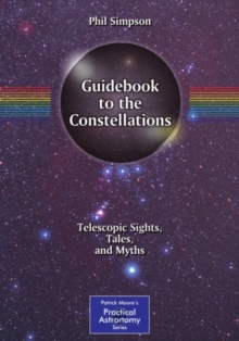 Guidebook to the Constellations : Telescopic Sights, Tales, and Myths, PDF eBook