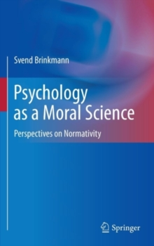 Psychology as a Moral Science : Perspectives on Normativity, PDF eBook