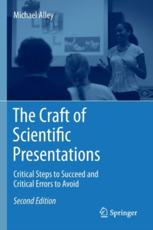 The Craft of Scientific Presentations : Critical Steps to Succeed and Critical Errors to Avoid, Paperback / softback Book