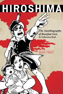 Hiroshima : The Autobiography of Barefoot Gen, Paperback Book
