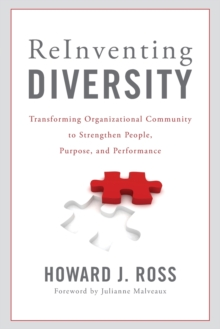 Reinventing Diversity : Transforming Organizational Community to Strengthen People, Purpose, and Performance, Paperback Book