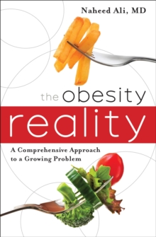 The Obesity Reality : A Comprehensive Approach to a Growing Problem, Paperback Book