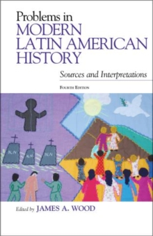 Problems in Modern Latin American History : Sources and Interpretations, Paperback Book