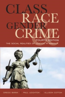 Class, Race, Gender, and Crime : The Social Realities of Justice in America, Paperback Book